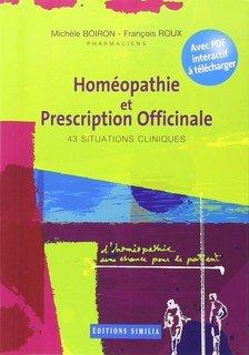 Homéopathie et prescription officinale -  43 situations cliniques (Livre + PDF)/Boiron C. / Rémy J. / François Roux