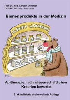 Bienenprodukte in der Medizin/Karsten Münstedt / Sven Hoffmann