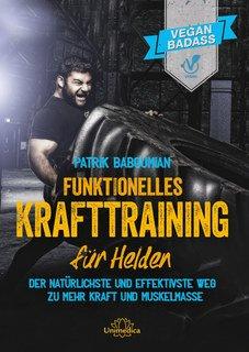Funktionelles Krafttraining für Helden  - Mängelexemplar/Patrik Baboumian