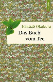 Das Buch vom Tee/Kakuzo Okakura