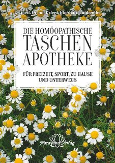 Homöopathische Taschenapotheke für Freizeit, Sport, zu Hause und unterwegs/Eberhard Laubender