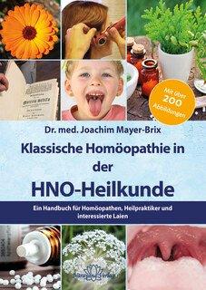 Klassische Homöopathie in der HNO-Heilkunde/Joachim Mayer-Brix