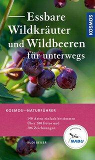 Essbare Wildkräuter und Wildbeeren für unterwegs/Rudi Beiser