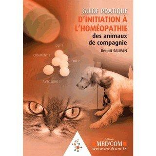 Guide pratique d'initiation à l'homéopathie des animaux de compagnie/Benoît Sauvan