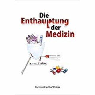 Die Enthauptung der Medizin/Corinna A. Winkler