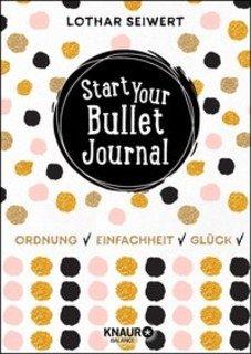 Start Your Bullet Journal/Lothar Seiwert / Silvia Sperling