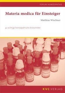 Materia medica für Einsteiger/Matthias Wischner