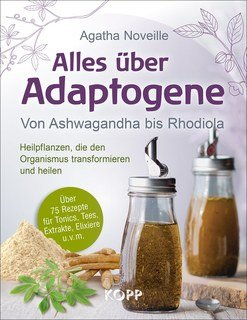 Alles über Adaptogene/Agatha Noveille