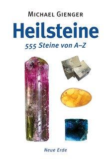 Heilsteine - 555 Steine von A-Z/Michael Gienger