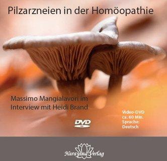 Pilzarzneien in der Homöopathie - 1 DVD/Massimo Mangialavori