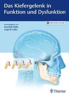 Das Kiefergelenk in Funktion und Dysfunktion/Dominik Ettlin / Luigi M. Gallo