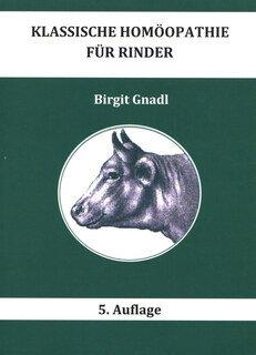 Klassische Homöopathie für Rinder 5. Auflage/Birgit Gnadl