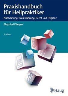 Praxishandbuch für Heilpraktiker, Siegfried Kämper