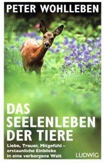 Das Seelenleben der Tiere/Peter Wohlleben