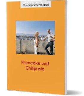 Plumcake und Chilipasta/Elisabeth Scheran-Bartl