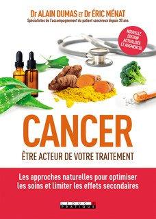 Cancer, être acteur de votre traitement/Eric Ménat / Alain Dumas