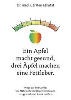 Ein Apfel macht gesund, drei Äpfel machen eine Fettleber/Carsten Lekutat