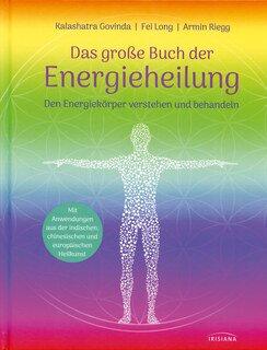 Das große Buch der Energieheilung/Kalashatra Govinda / Fei Long / Armin Riegg