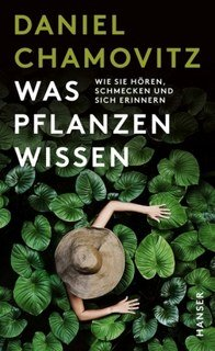Was Pflanzen wissen/Daniel Chamovitz