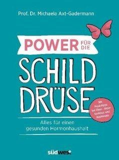 Power für die Schilddrüse/Michaela Axt-Gadermann
