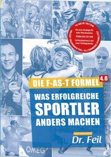 Die F-AS-T Formel 4.0/Wolfgang Feil, Dr. / Friederike Feil