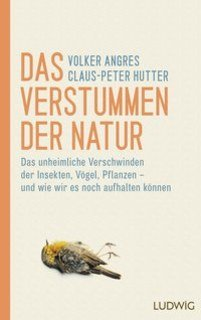 Das Verstummen der Natur/Volker Angres / Claus-Peter Hutter