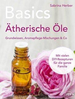 Basics  Ätherische Öle, Sabrina Herber