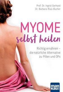 Myome selbst heilen, Ingrid Gerhard / Barbara Rias-Bucher