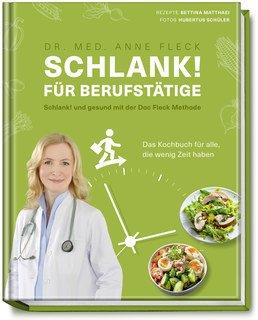 Schlank! für Berufstätige  Schlank! und gesund mit der Doc Fleck Methode/Anne Fleck / Bettina Matthaei / Hubertus Schüler