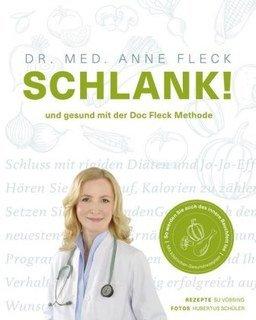 Schlank! und gesund mit der Doc Fleck Methode/Anne Fleck / Hubertus Schüler / Susanne Vössing