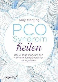 PCO Syndrom heilen/Amy Medling
