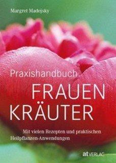 Praxishandbuch Frauenkräuter, Margret Madejsky