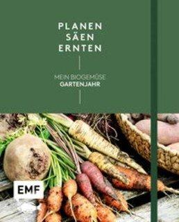 Planen, säen, ernten  Mein Biogemüse-Gartenjahr/Annette Holländer