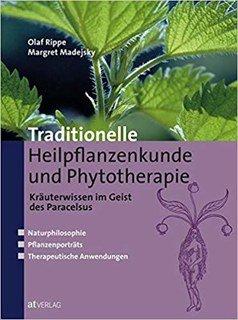 Traditionelle Heilpflanzenkunde und Phytotherapie/Margret Madejsky / Olaf Rippe