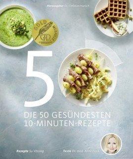 Die 50 gesündesten 10-Minuten-Rezepte/Anne Fleck / Hubertus Schüler / Susanne Vössing / Christian Harisch