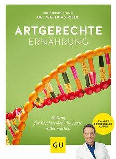 Artgerechte Ernährung/Matthias Dr. med. Riedl
