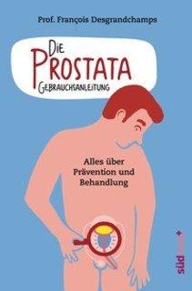 Die Prostata - Gebrauchsanleitung/François Desgrandchamps
