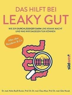 Das hilft bei Leaky Gut/Heike Bueß-Kovács / Claus Muss / Götz Nowak