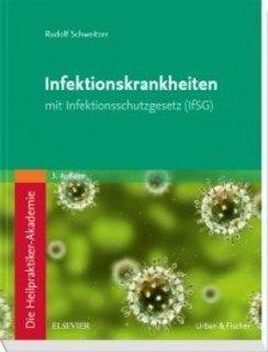 Die Heilpraktiker-Akademie. Infektionskrankheiten/Rudolf Schweitzer