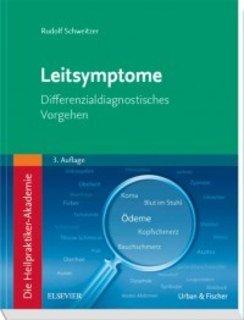 Die Heilpraktiker-Akademie. Leitsymptome/Rudolf Schweitzer