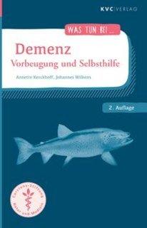 Was tun bei Demenz, Annette Kerckhoff / Johannes Wilkens