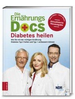 Die Ernährungs-Docs - Diabetes heilen/Matthias Riedl / Anne Fleck / Jörn Klasen
