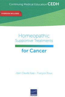 Homeopathic Supportive Treatments for Cancer/Jean-Claude Karp / François Roux
