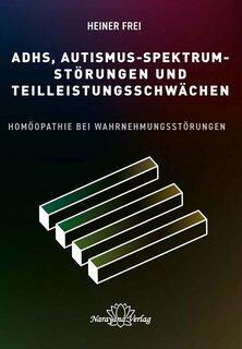 ADHS, Autismus-Spektrum-Störungen und Teilleistungsschwächen/Heiner Frei