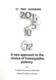 A new approach to the choice of homeopathic potency/Jean Lansmanne