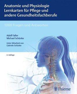 Anatomie und Physiologie Lernkarten für Pflege und andere Gesundheitsfachberufe/Adolf Faller / Michael Schünke