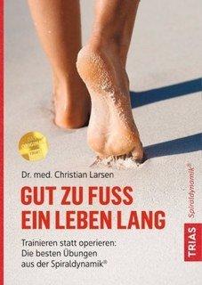 Gut zu Fuß ein Leben lang/Christian Larsen
