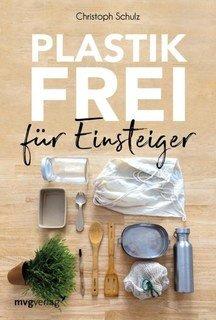 Plastikfrei für Einsteiger/Christoph  Schulz