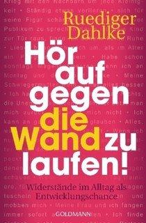 Hör auf gegen die Wand zu laufen!, Rüdiger Dahlke