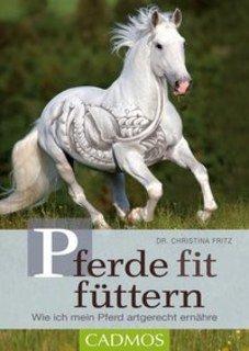 Pferde fit füttern/Christina Fritz